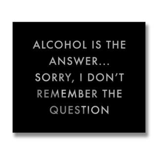 Alcohol Is The Answer Metalic Detail Plaque