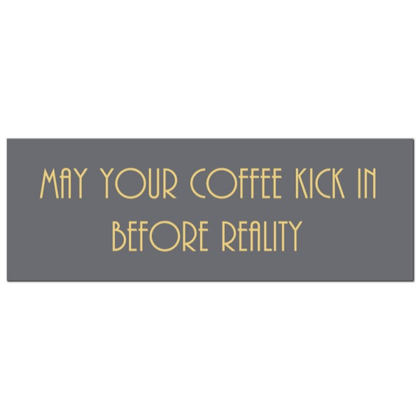 May Your Coffee Kick In Before Reality Gold Foil  Plaque