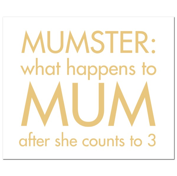 Mumster: What Happens To Mum After She Gold Foil Plaque