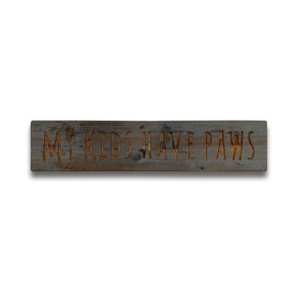 Kids Have Paws Grey Wash Wooden Message Plaque